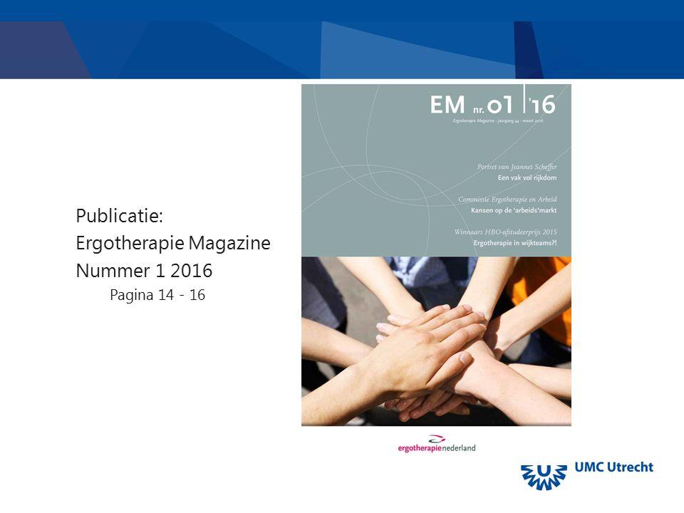 Publicatie: Ergotherapie Magazine Nummer 1 2016 Pagina 14 - 16