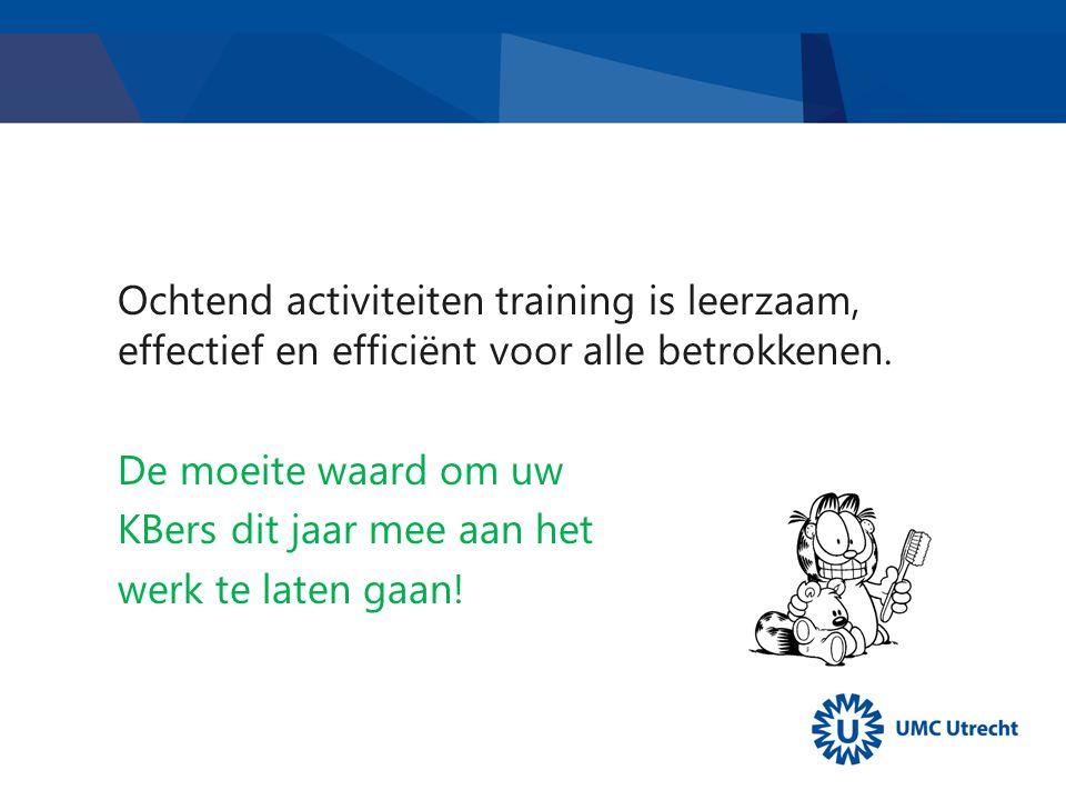 Ochtend activiteiten training is leerzaam, effectief en efficiënt voor alle betrokkenen. De moeite waard om uw KBers dit jaar mee aan het werk te late