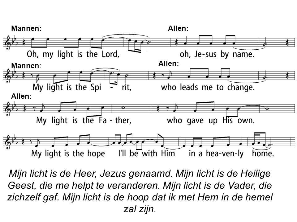 Mijn licht is de Heer, Jezus genaamd. Mijn licht is de Heilige Geest, die me helpt te veranderen.