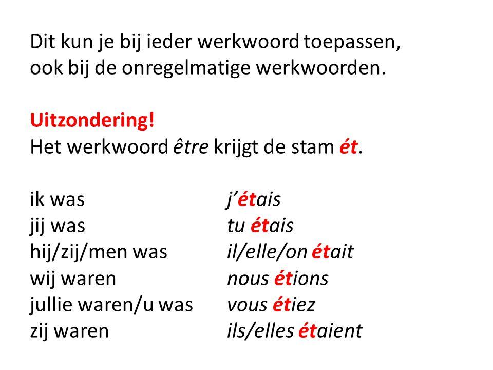 Dit kun je bij ieder werkwoord toepassen, ook bij de onregelmatige werkwoorden.