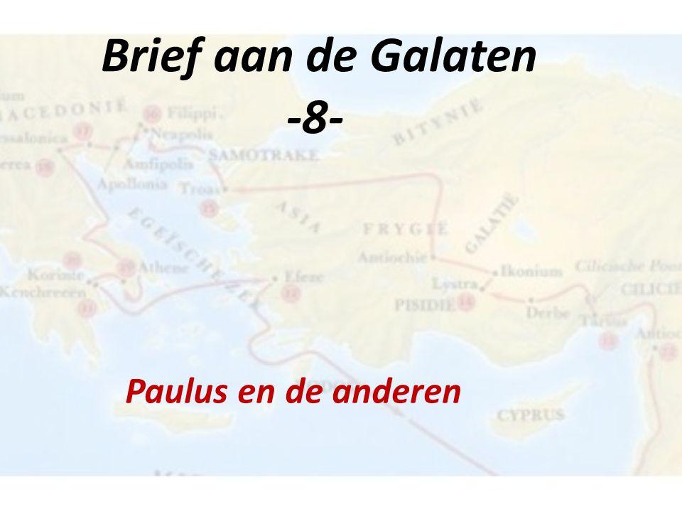 Brief aan de Galaten -8- Paulus en de anderen