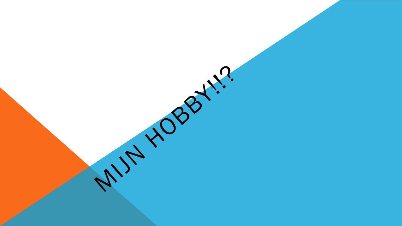 MIJN HOBBY!!