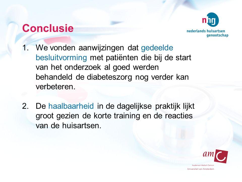 Conclusie 1.We vonden aanwijzingen dat gedeelde besluitvorming met patiënten die bij de start van het onderzoek al goed werden behandeld de diabeteszo