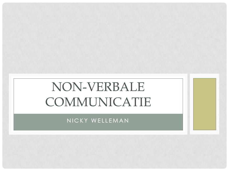 OVERZICHT Wat is non-verbale communicatie? Wat is de waarde van NVC? Onderverdeling Functies