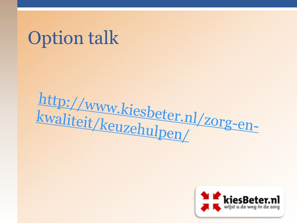 http://www.kiesbeter.nl/zorg-en- kwaliteit/keuzehulpen/