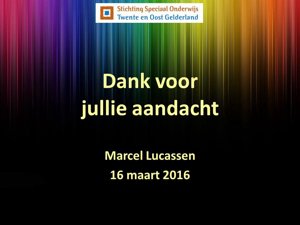 Dank voor jullie aandacht Marcel Lucassen 16 maart 2016