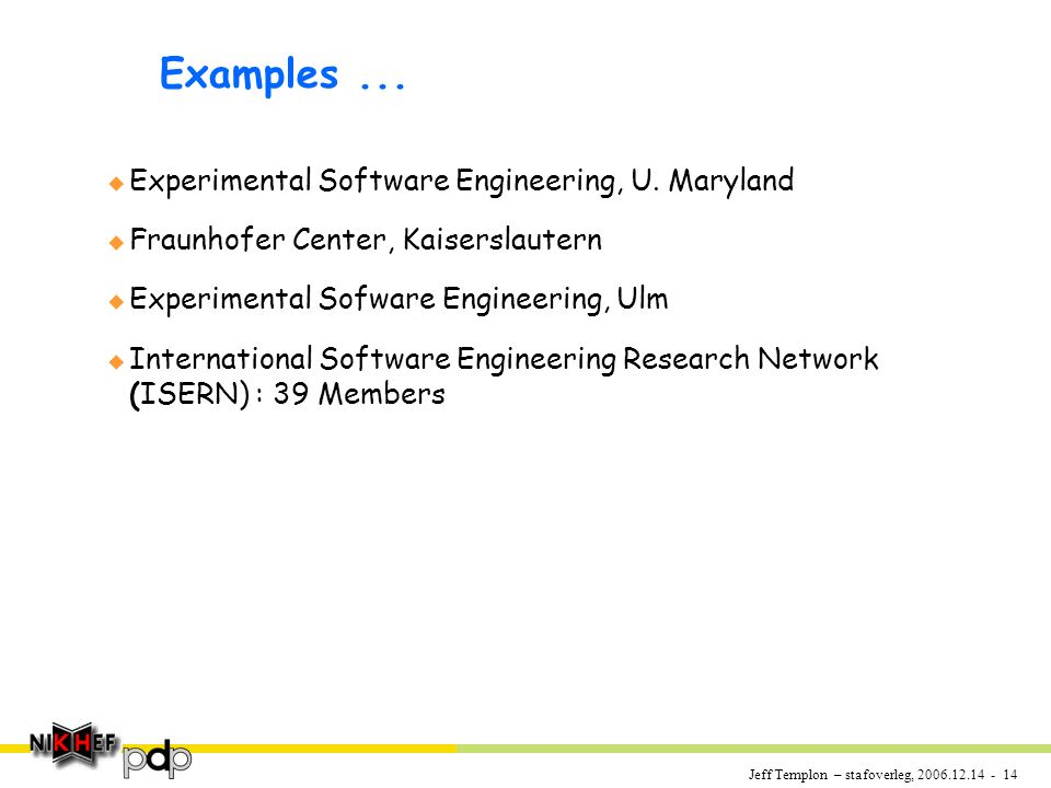 Jeff Templon – stafoverleg, 2006.12.14 - 14 Examples...