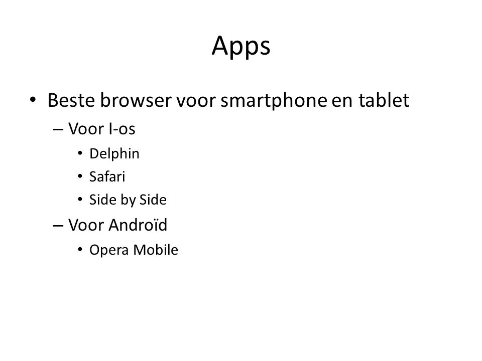 Apps Beste browser voor smartphone en tablet – Voor I-os Delphin Safari Side by Side – Voor Androïd Opera Mobile