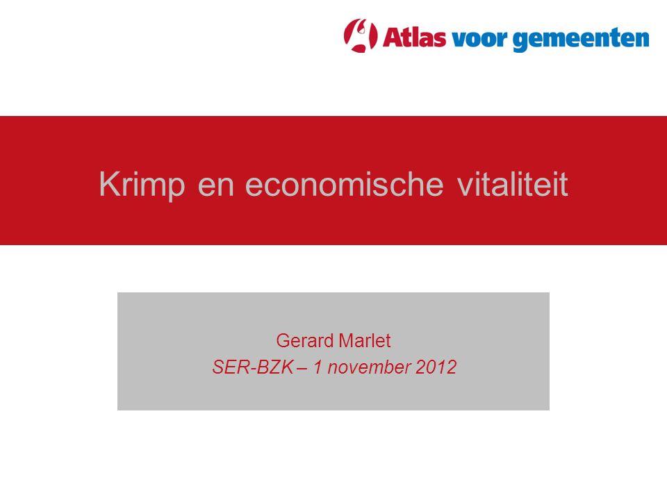 Krimp en economische vitaliteit Gerard Marlet SER-BZK – 1 november 2012