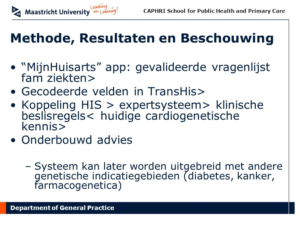 "Department of General Practice CAPHRI School for Public Health and Primary Care Methode, Resultaten en Beschouwing ""MijnHuisarts"" app: gevalideerde vr"