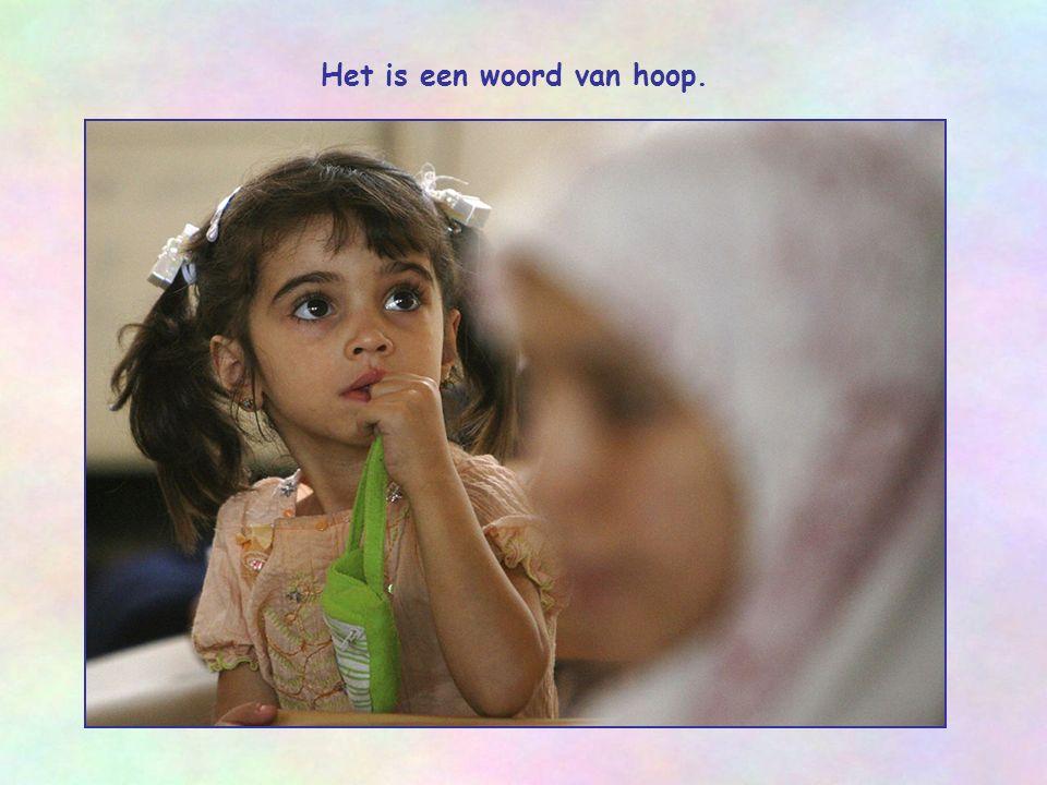Het is een woord van hoop.