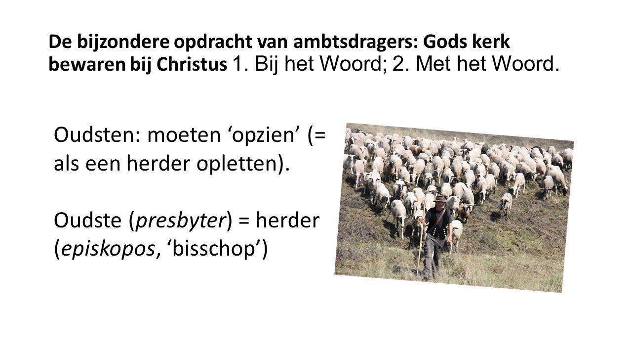 De bijzondere opdracht van ambtsdragers: Gods kerk bewaren bij Christus 1.