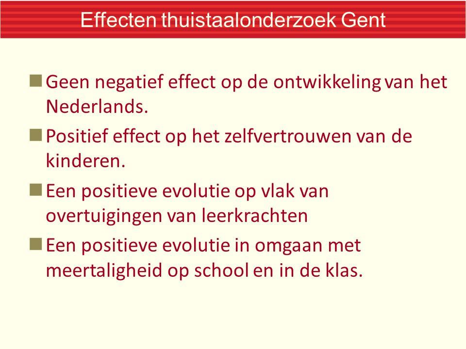 Effecten thuistaalonderzoek Gent Geen negatief effect op de ontwikkeling van het Nederlands.