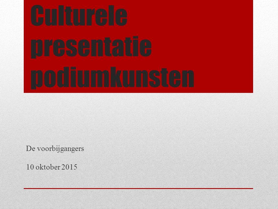 Culturele presentatie podiumkunsten De voorbijgangers 10 oktober 2015