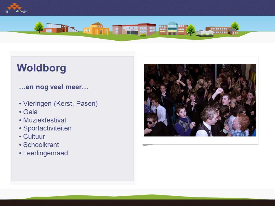 Woldborg …en nog veel meer… Vieringen (Kerst, Pasen) Gala Muziekfestival Sportactiviteiten Cultuur Schoolkrant Leerlingenraad