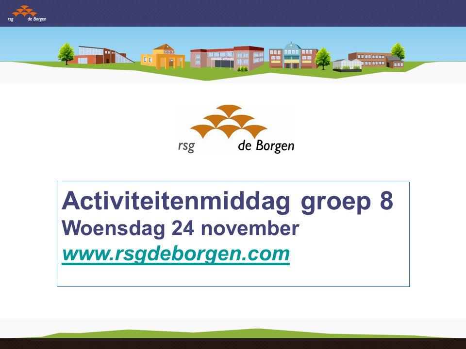 Activiteitenmiddag groep 8 Woensdag 24 november www.rsgdeborgen.com