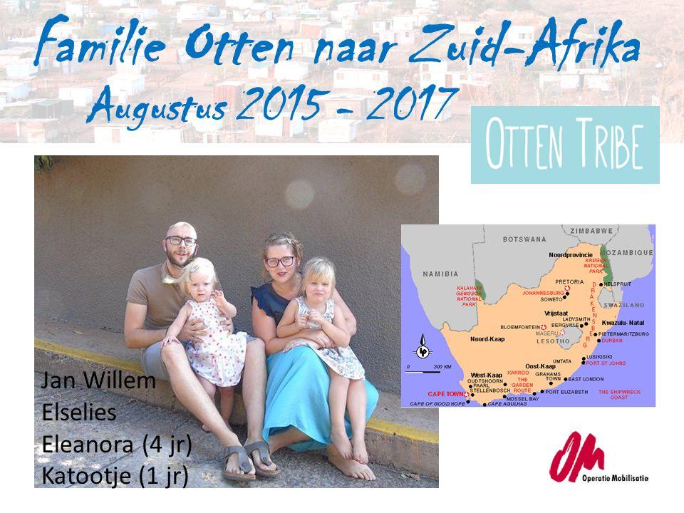 Familie Otten naar Zuid-Afrika Augustus 2015 - 2017 Jan Willem Elselies Eleanora (4 jr) Katootje (1 jr)