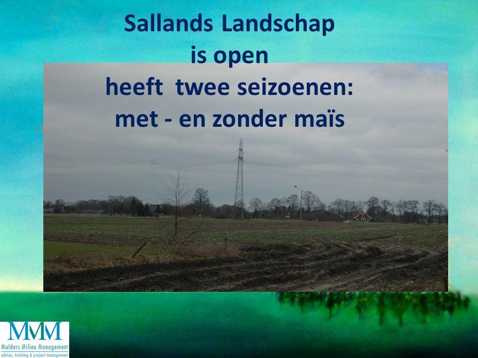 -W-W Sallands Landschap is open heeft twee seizoenen: met - en zonder maïs