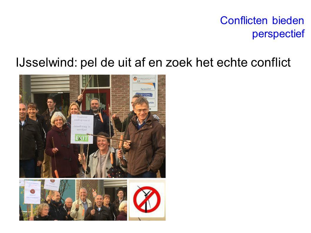 IJsselwind: pel de uit af en zoek het echte conflict Conflicten bieden perspectief