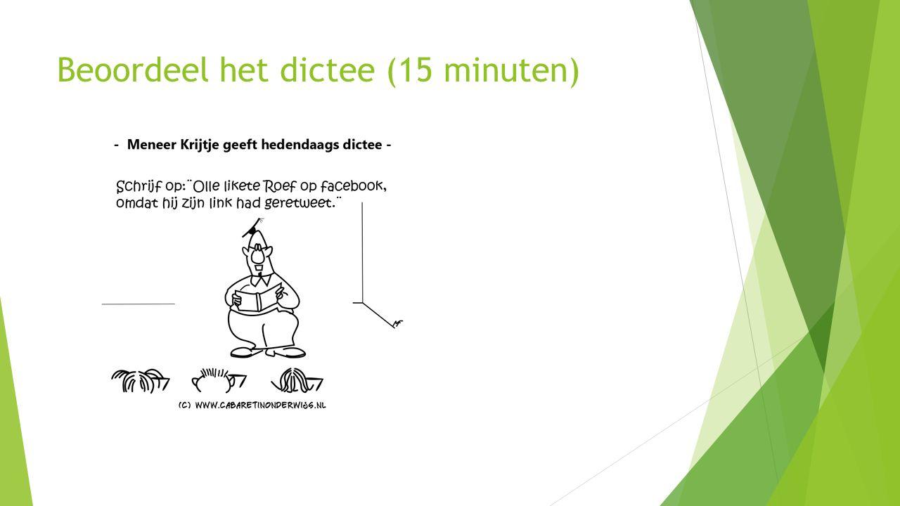 Beoordeel het dictee (15 minuten)