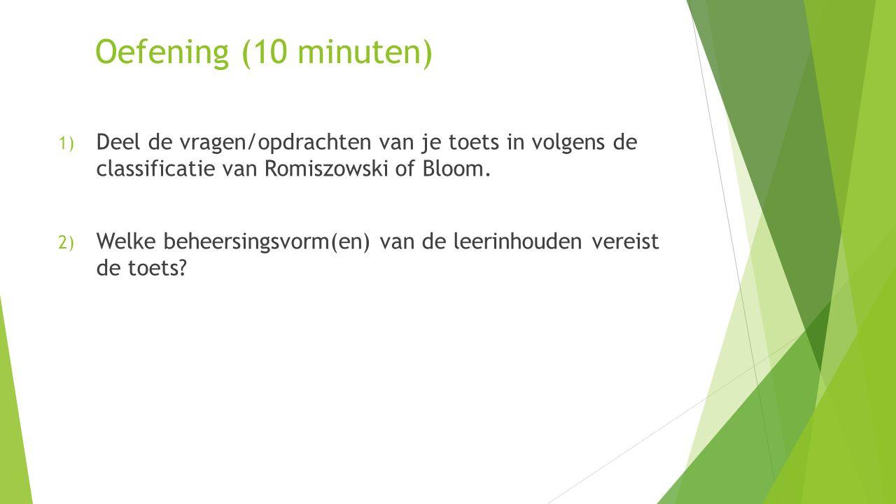 1) Deel de vragen/opdrachten van je toets in volgens de classificatie van Romiszowski of Bloom.