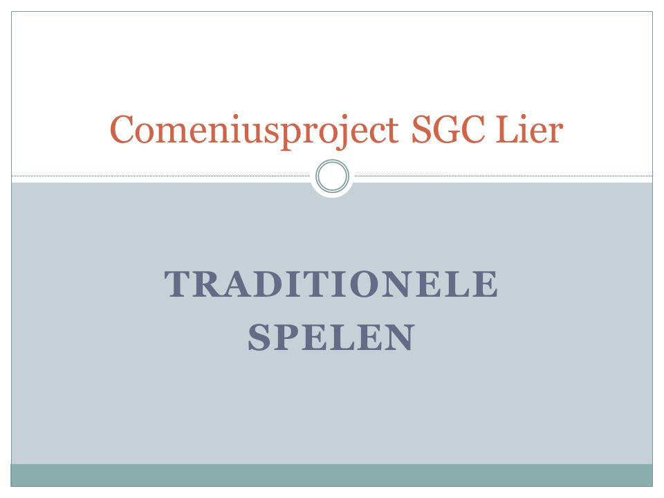 TRADITIONELE SPELEN Comeniusproject SGC Lier
