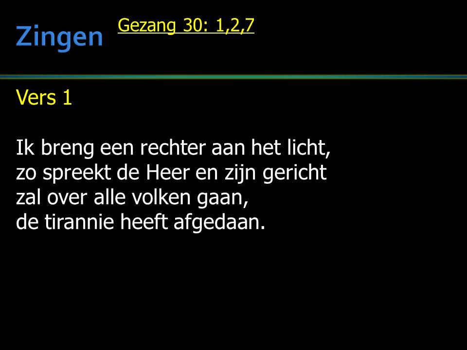 Vers 1 Ik breng een rechter aan het licht, zo spreekt de Heer en zijn gericht zal over alle volken gaan, de tirannie heeft afgedaan.