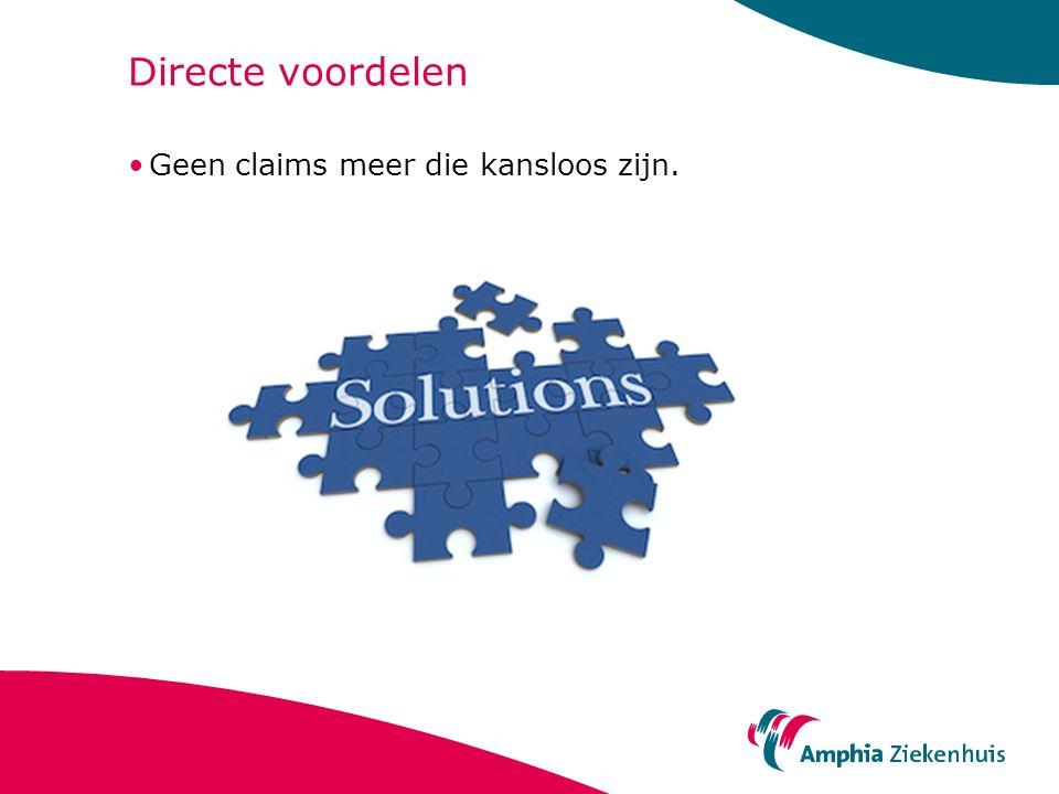 Directe voordelen Geen claims meer die kansloos zijn.