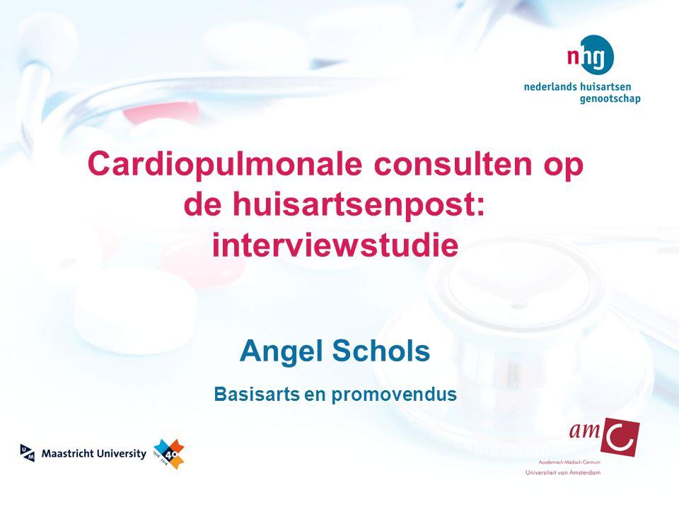 Cardiopulmonale consulten op de huisartsenpost: interviewstudie Angel Schols Basisarts en promovendus