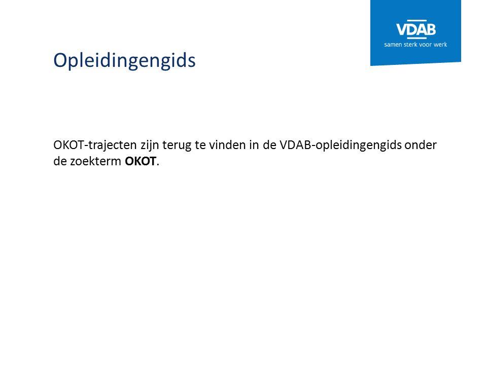 Opleidingengids OKOT-trajecten zijn terug te vinden in de VDAB-opleidingengids onder de zoekterm OKOT.