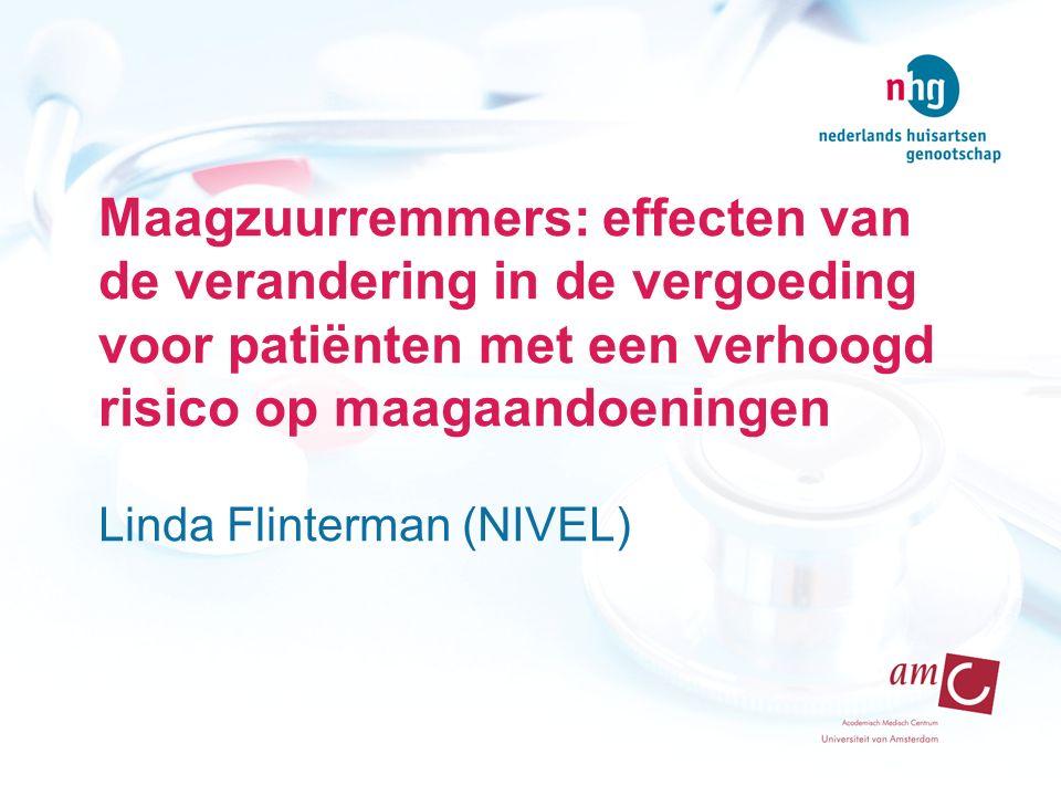 Maagzuurremmers: effecten van de verandering in de vergoeding voor patiënten met een verhoogd risico op maagaandoeningen Linda Flinterman (NIVEL)
