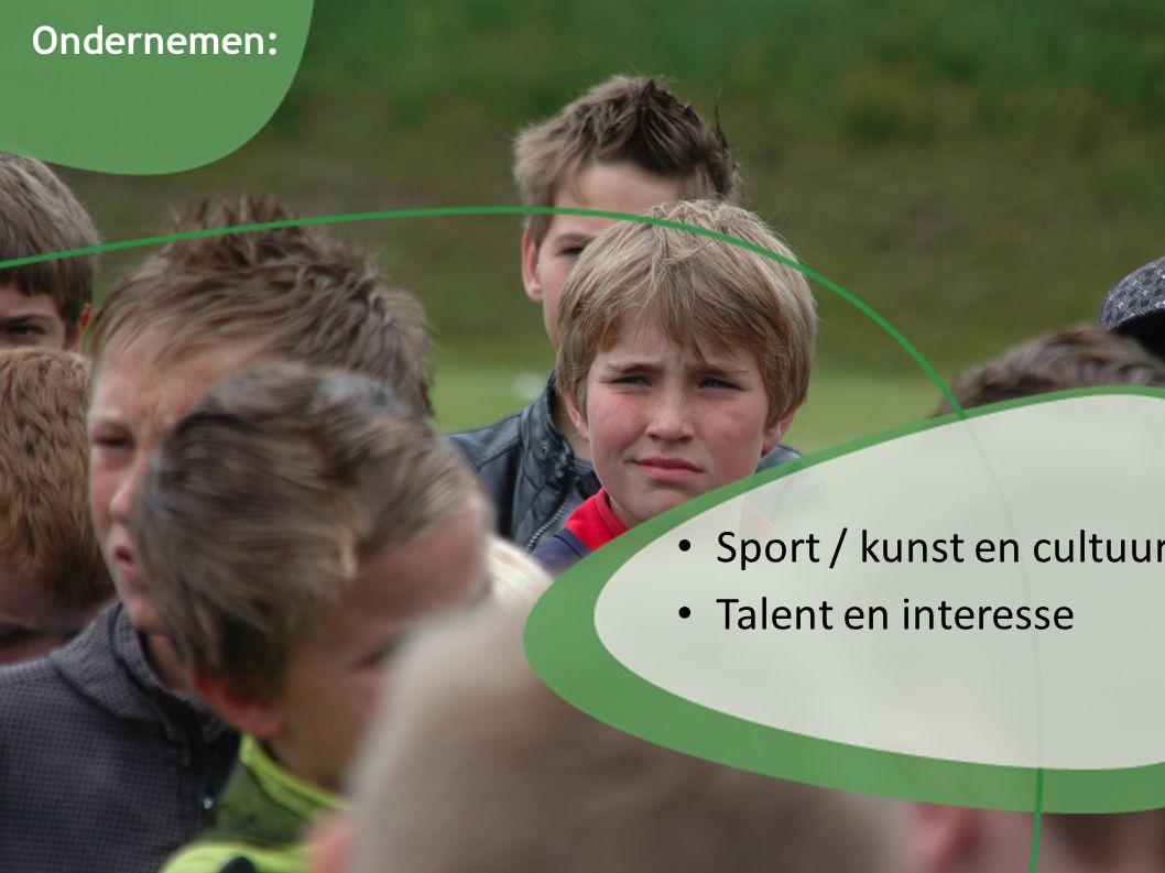 Sport / kunst en cultuur Talent en interesse Ondernemen: