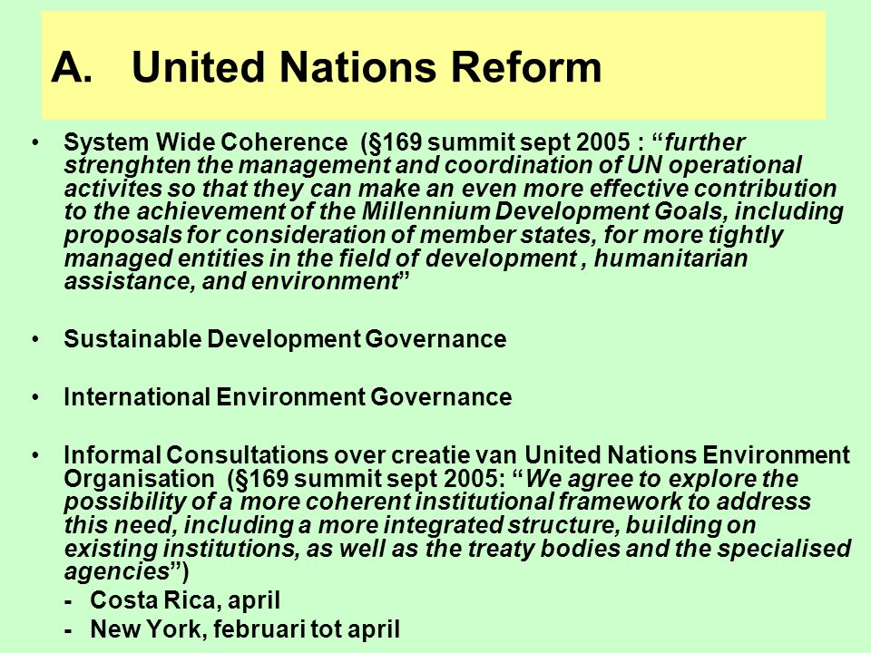 "A.United Nations Reform System Wide Coherence (§169 summit sept 2005 : ""further strenghten the management and coordination of UN operational activites"