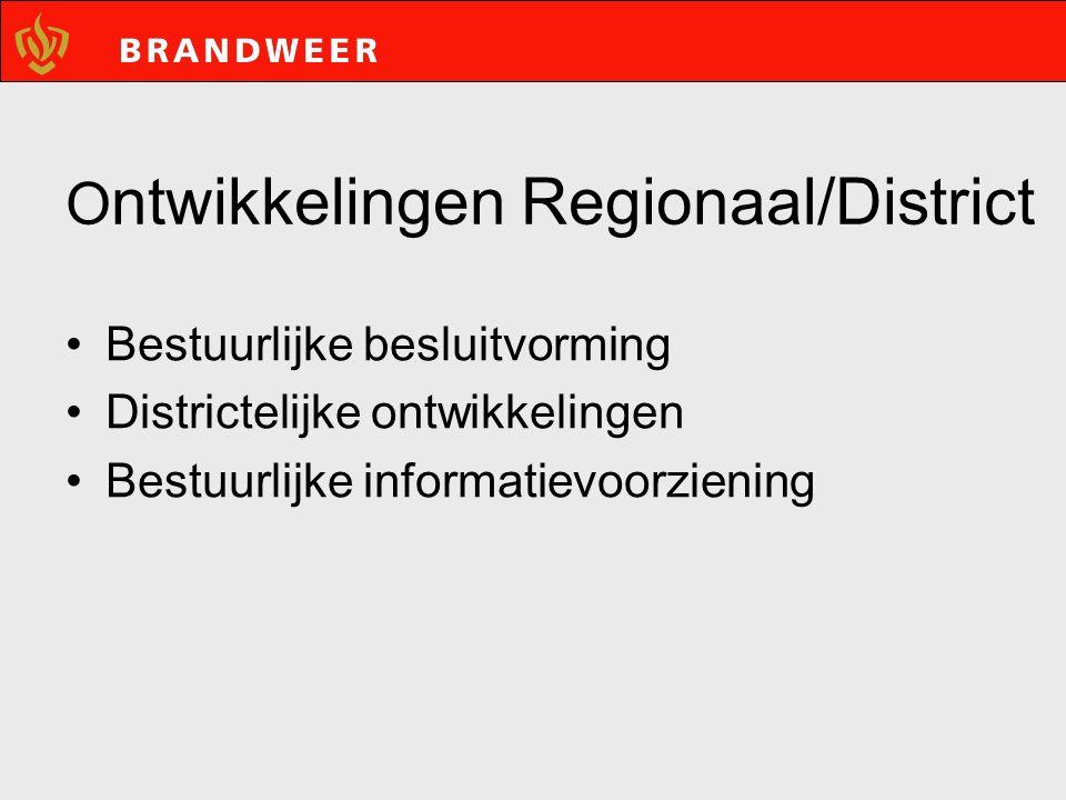 O ntwikkelingen Regionaal/District Bestuurlijke besluitvorming Districtelijke ontwikkelingen Bestuurlijke informatievoorziening