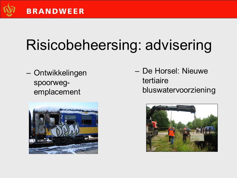 Risicobeheersing: advisering –Ontwikkelingen spoorweg- emplacement –De Horsel: Nieuwe tertiaire bluswatervoorziening