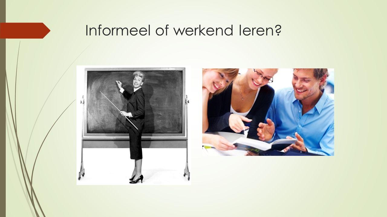 Informeel of werkend leren?