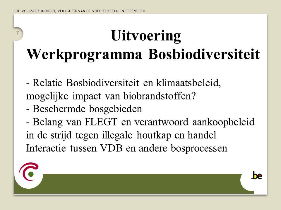 FOD VOLKSGEZONDHEID, VEILIGHEID VAN DE VOEDSELKETEN EN LEEFMILIEU 7 Uitvoering Werkprogramma Bosbiodiversiteit - Relatie Bosbiodiversiteit en klimaats
