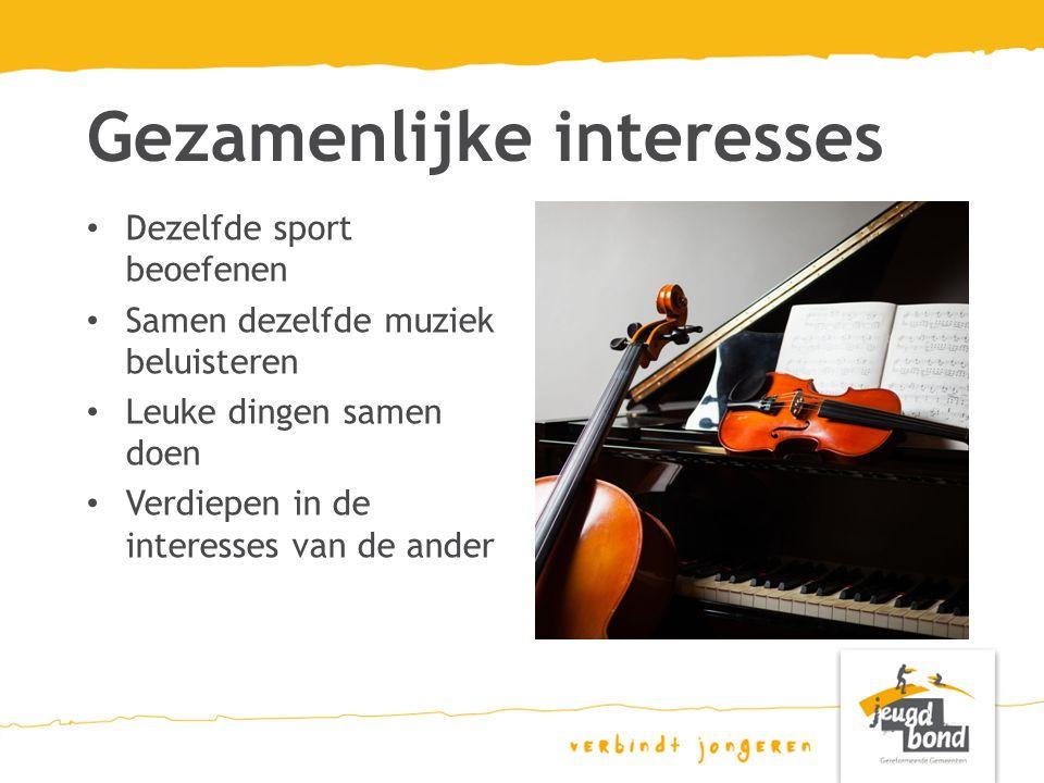 Gezamenlijke interesses Dezelfde sport beoefenen Samen dezelfde muziek beluisteren Leuke dingen samen doen Verdiepen in de interesses van de ander