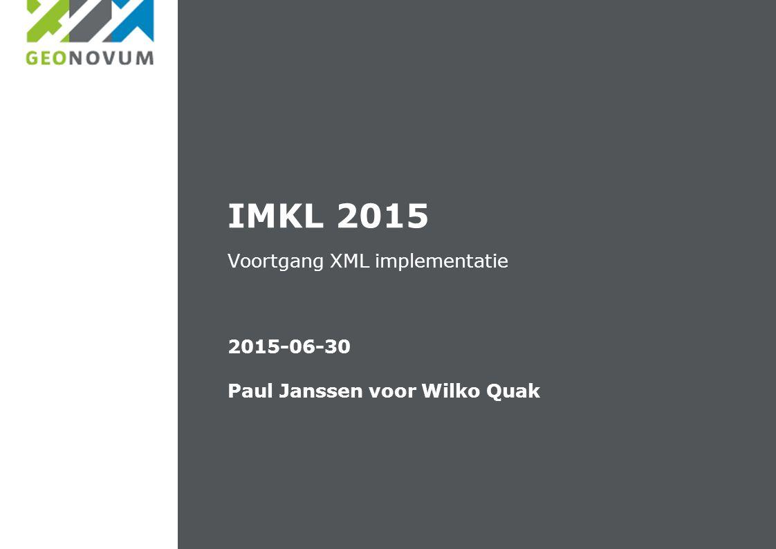 2015-06-30 Paul Janssen voor Wilko Quak Voortgang XML implementatie IMKL 2015