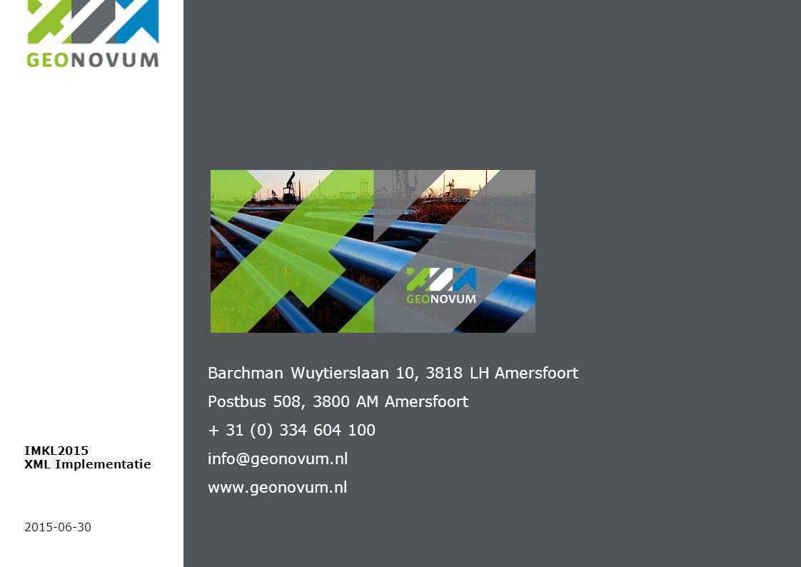 2015-06-30 IMKL2015 XML Implementatie Barchman Wuytierslaan 10, 3818 LH Amersfoort Postbus 508, 3800 AM Amersfoort + 31 (0) 334 604 100 info@geonovum.nl www.geonovum.nl