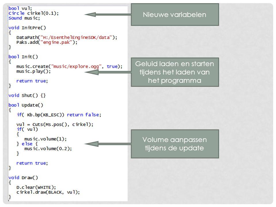 Nieuwe variabelen Geluid laden en starten tijdens het laden van het programma Volume aanpassen tijdens de update