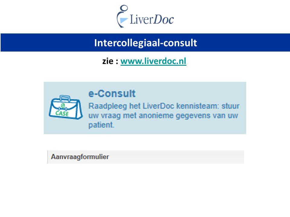 Intercollegiaal-consult zie : www.liverdoc.nlwww.liverdoc.nl