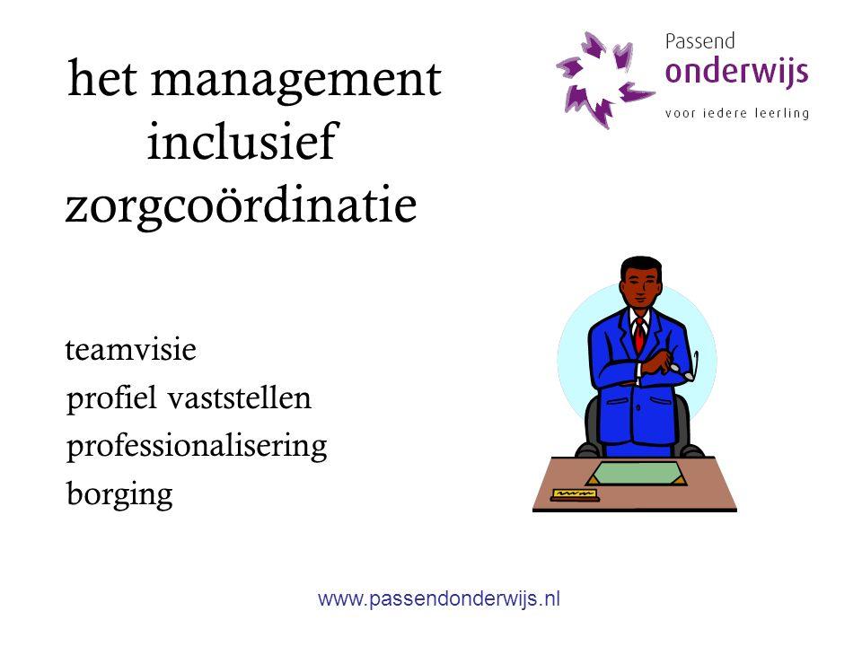 het management inclusief zorgcoördinatie teamvisie profiel vaststellen professionalisering borging www.passendonderwijs.nl