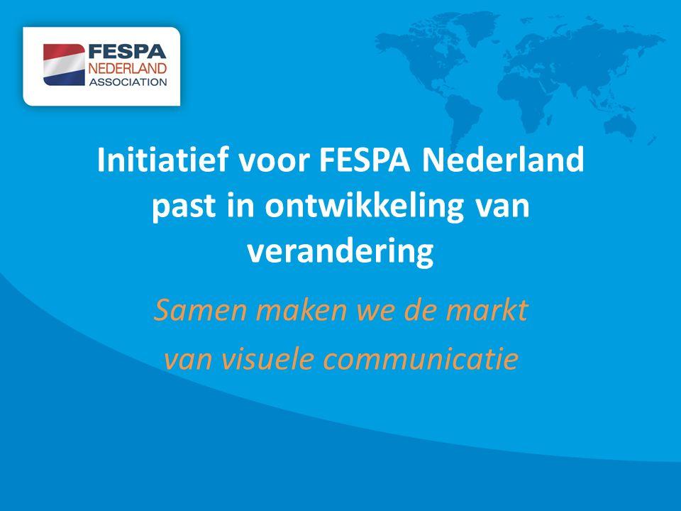 Initiatief voor FESPA Nederland past in ontwikkeling van verandering Samen maken we de markt van visuele communicatie