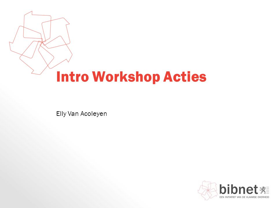 Intro Workshop Acties Elly Van Acoleyen