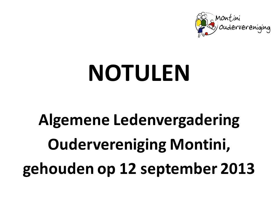NOTULEN Algemene Ledenvergadering Oudervereniging Montini, gehouden op 12 september 2013