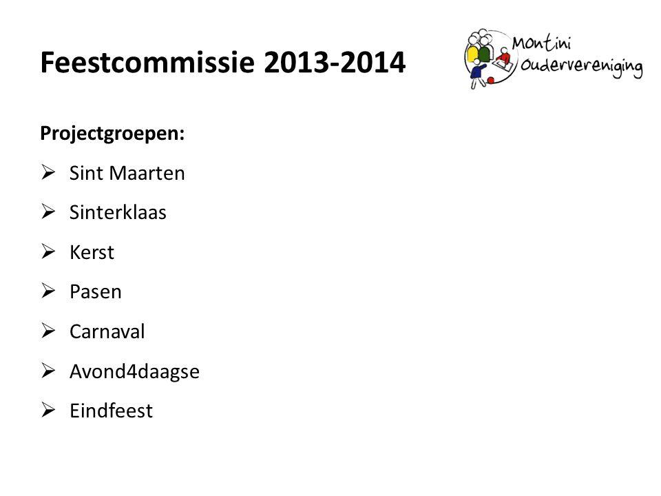 Feestcommissie 2013-2014 Projectgroepen:  Sint Maarten  Sinterklaas  Kerst  Pasen  Carnaval  Avond4daagse  Eindfeest