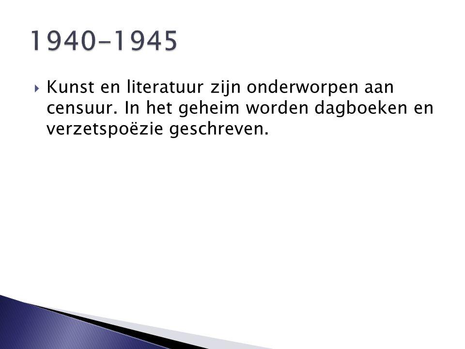  Kunst en literatuur zijn onderworpen aan censuur. In het geheim worden dagboeken en verzetspoëzie geschreven.