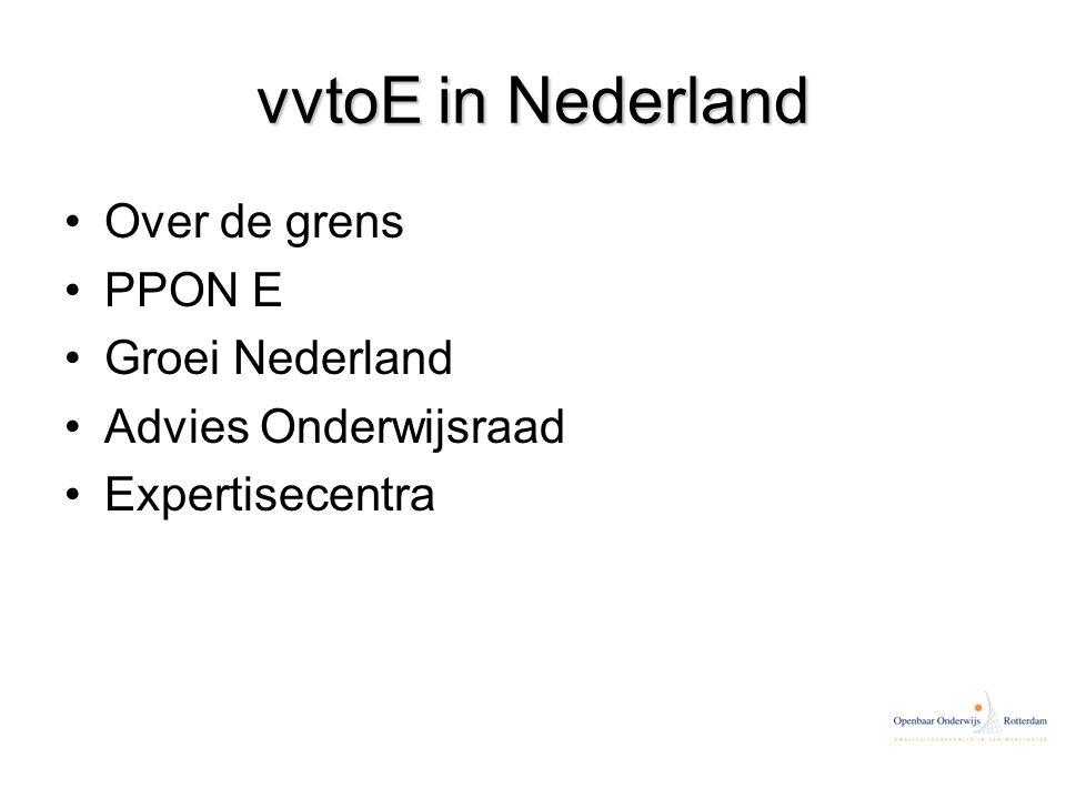 vvtoE in Nederland Over de grens PPON E Groei Nederland Advies Onderwijsraad Expertisecentra