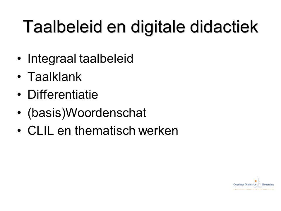 Taalbeleid en digitale didactiek Integraal taalbeleid Taalklank Differentiatie (basis)Woordenschat CLIL en thematisch werken